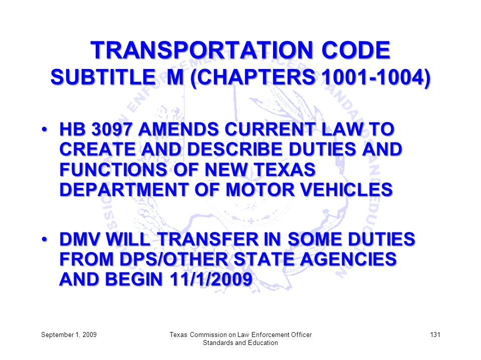 TRANSPORTATION CODE SUBTITLE M (CHAPTERS 1001-1004)