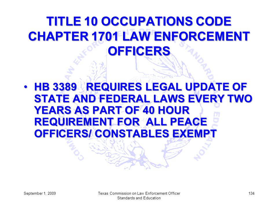 TITLE 10 OCCUPATIONS CODE CHAPTER 1701 LAW ENFORCEMENT OFFICERS