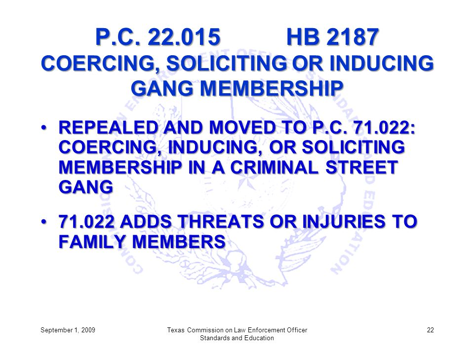 P.C. 22.015 HB 2187 COERCING, SOLICITING OR INDUCING GANG MEMBERSHIP