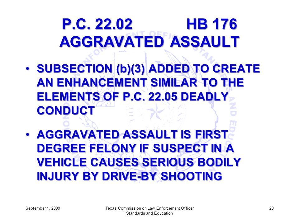 P.C. 22.02 HB 176 AGGRAVATED ASSAULT