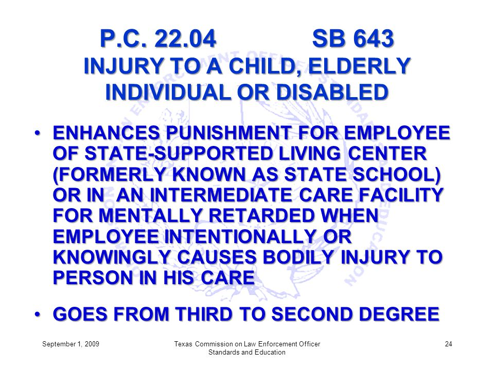 P.C. 22.04 SB 643 INJURY TO A CHILD, ELDERLY INDIVIDUAL OR DISABLED