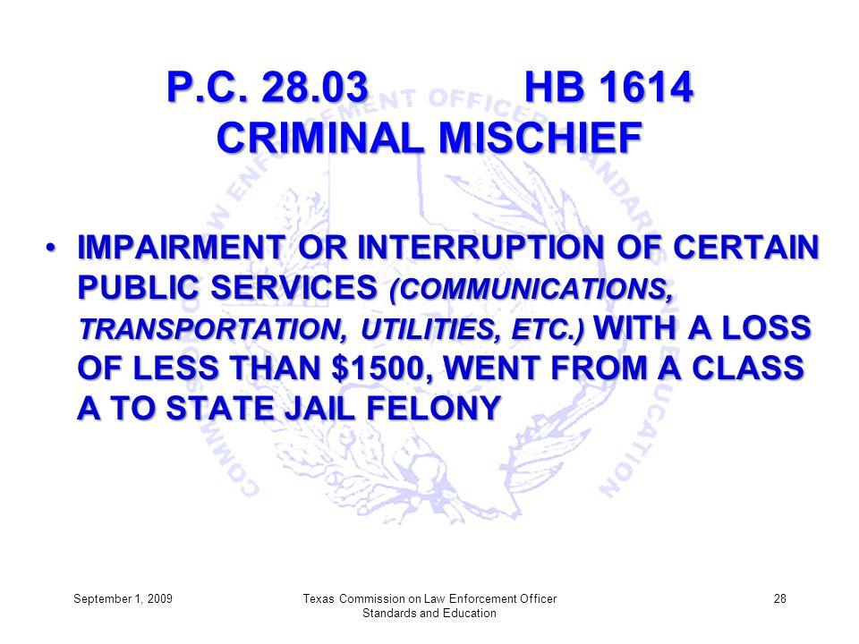 P.C. 28.03 HB 1614 CRIMINAL MISCHIEF