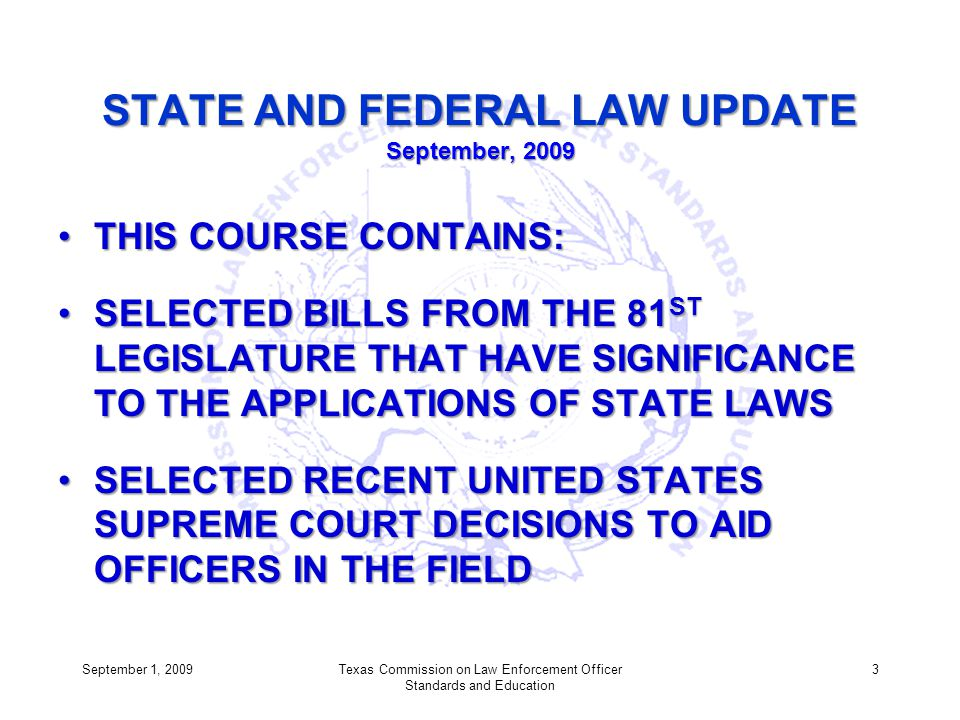 STATE AND FEDERAL LAW UPDATE September, 2009