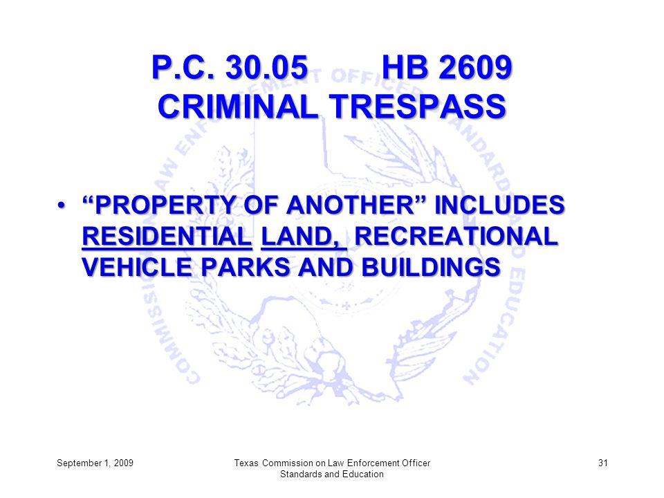 P.C. 30.05 HB 2609 CRIMINAL TRESPASS