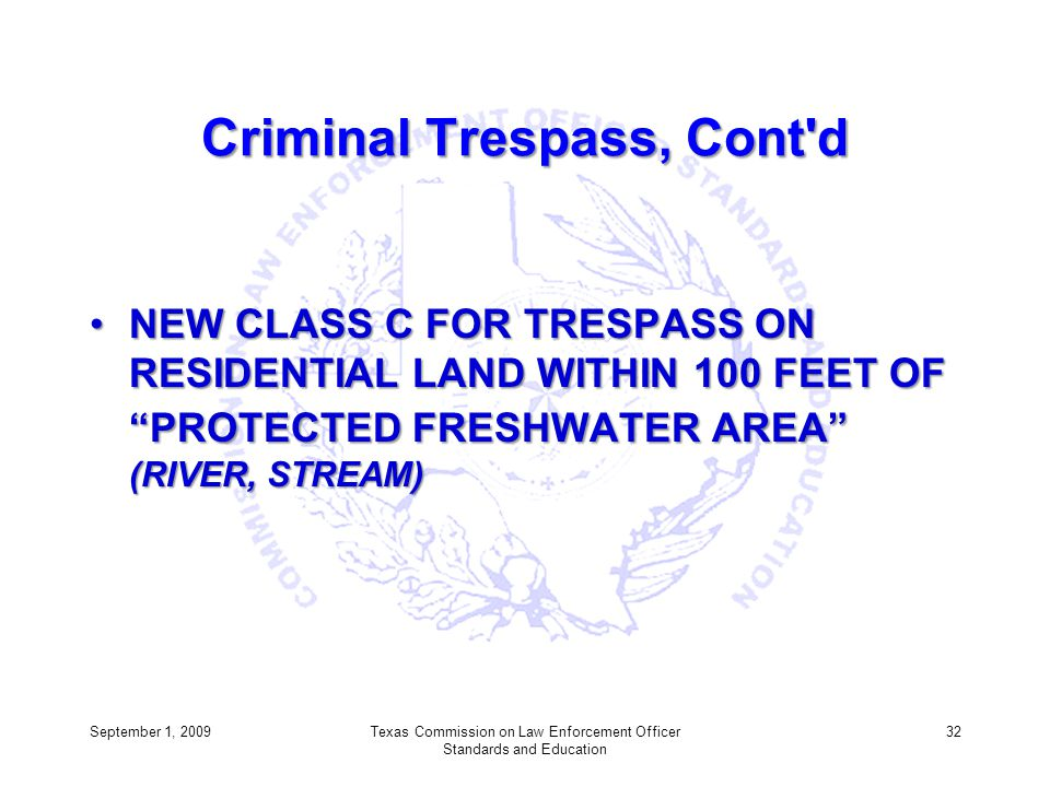 Criminal Trespass, Cont d