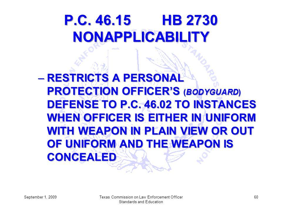 P.C. 46.15 HB 2730 NONAPPLICABILITY