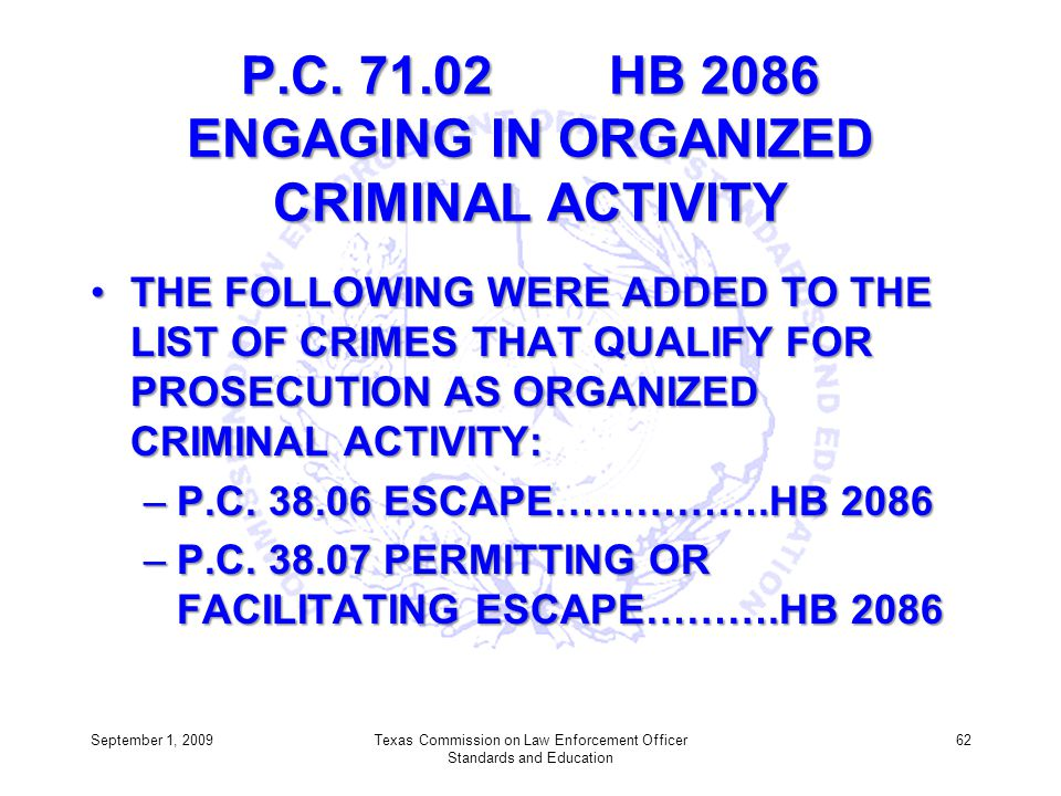 P.C. 71.02 HB 2086 ENGAGING IN ORGANIZED CRIMINAL ACTIVITY