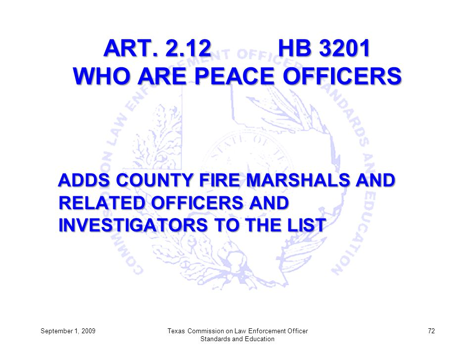 ART. 2.12 HB 3201 WHO ARE PEACE OFFICERS