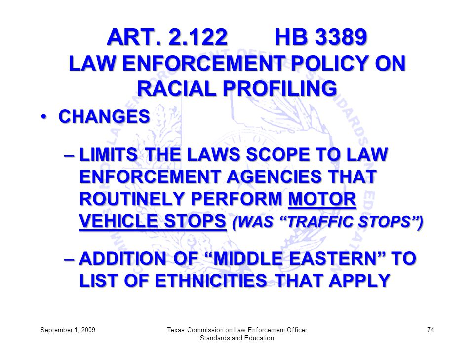 ART. 2.122 HB 3389 LAW ENFORCEMENT POLICY ON RACIAL PROFILING