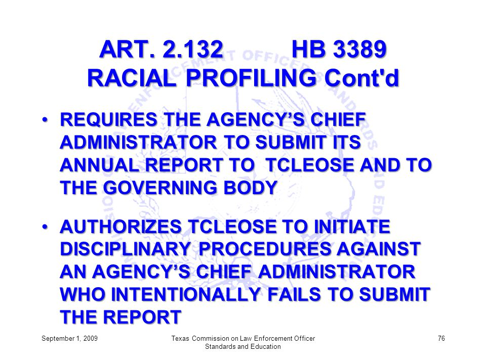 ART. 2.132 HB 3389 RACIAL PROFILING Cont d