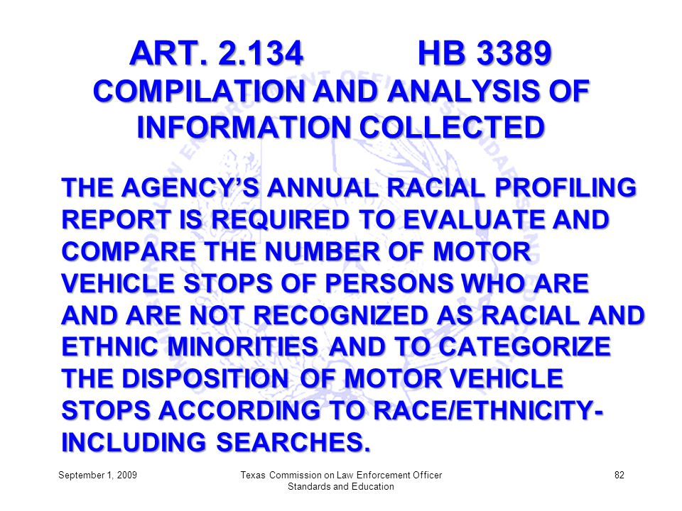 ART. 2.134 HB 3389 COMPILATION AND ANALYSIS OF INFORMATION COLLECTED