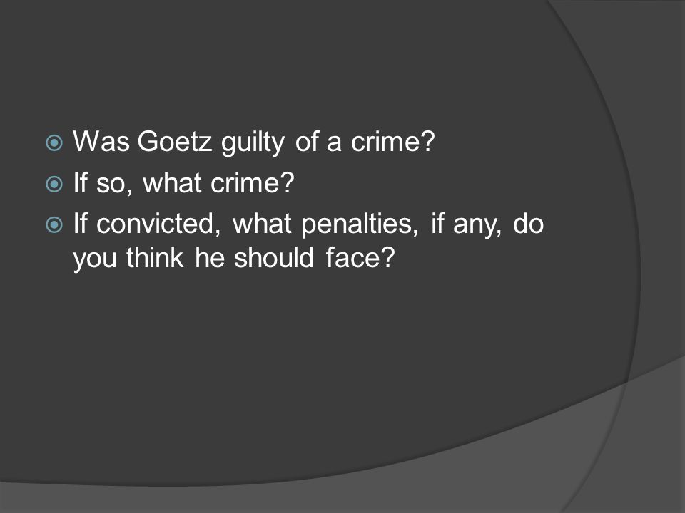 Was Goetz guilty of a crime