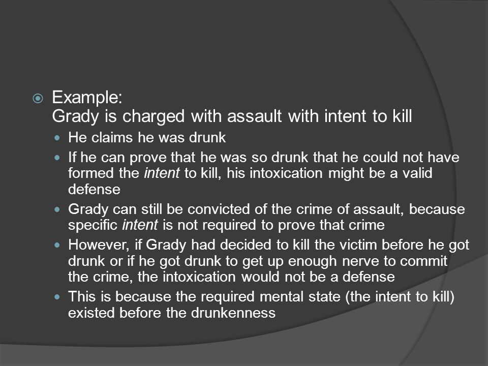 Example: Grady is charged with assault with intent to kill