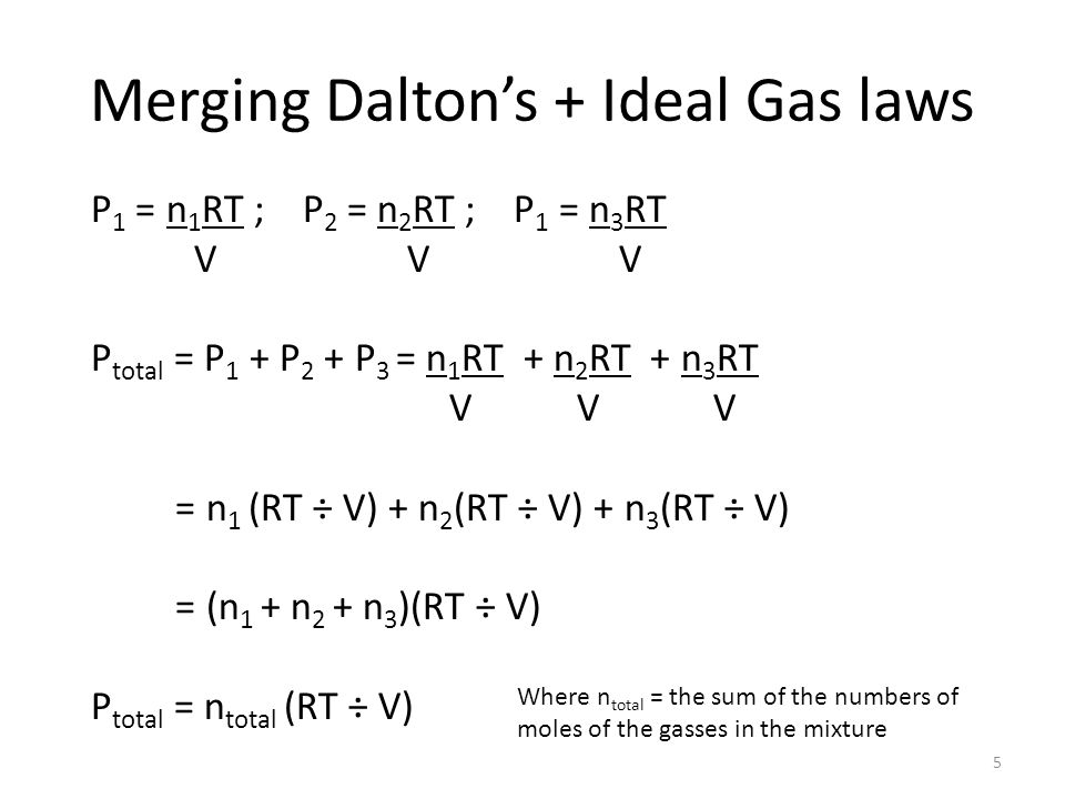 Merging Dalton's + Ideal Gas laws