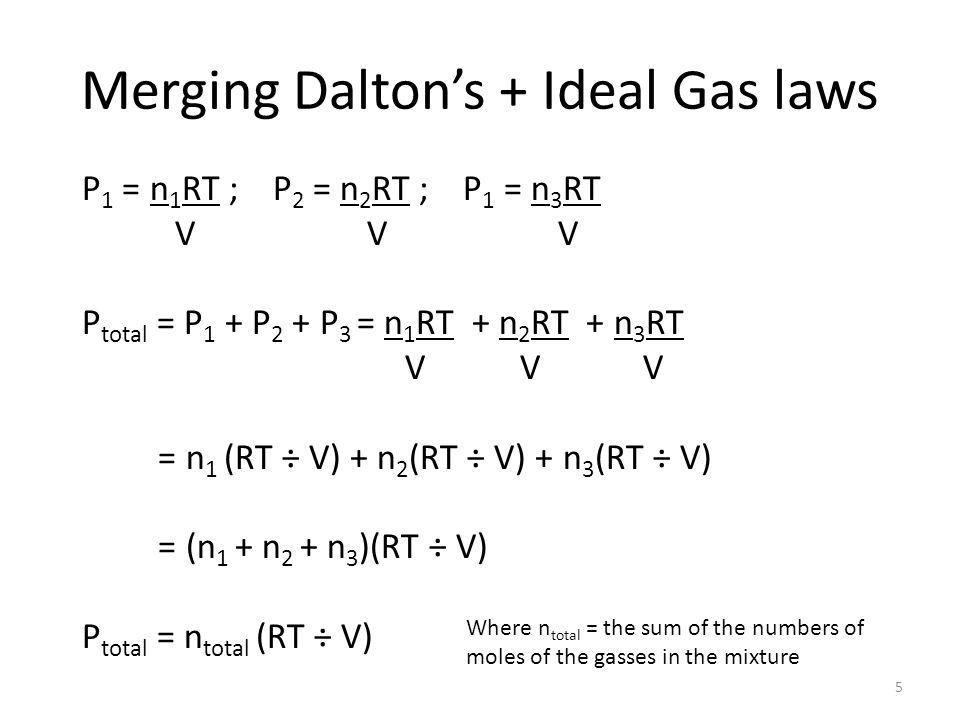 Merging Dalton's + Ideal Gas laws