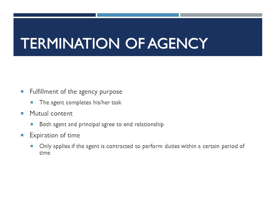 Termination of Agency Fulfillment of the agency purpose Mutual content