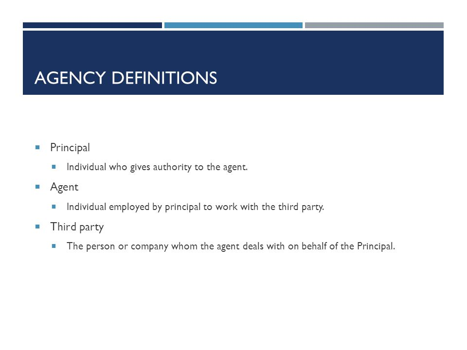Agency Definitions Principal Agent Third party