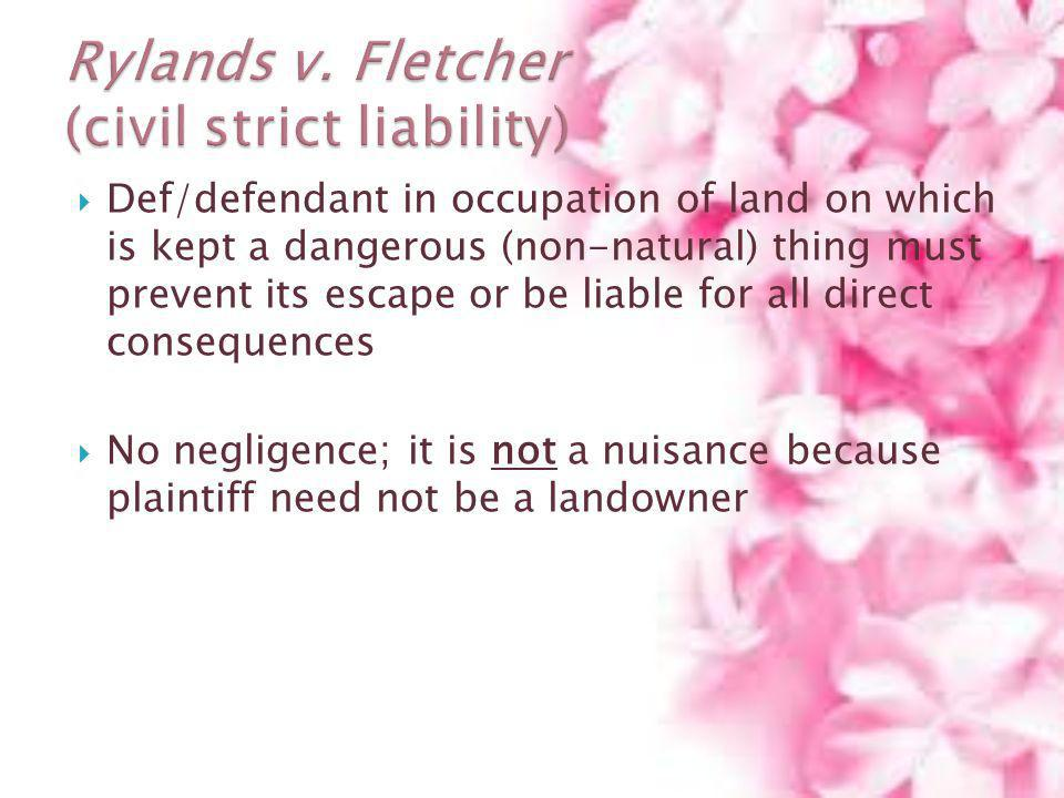Rylands v. Fletcher (civil strict liability)