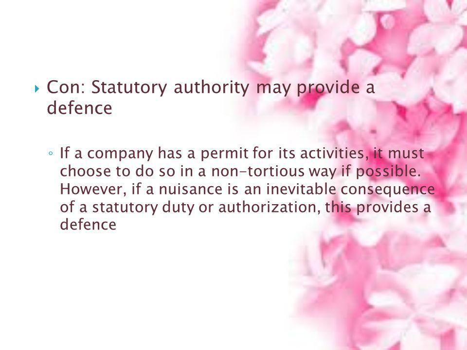 Con: Statutory authority may provide a defence