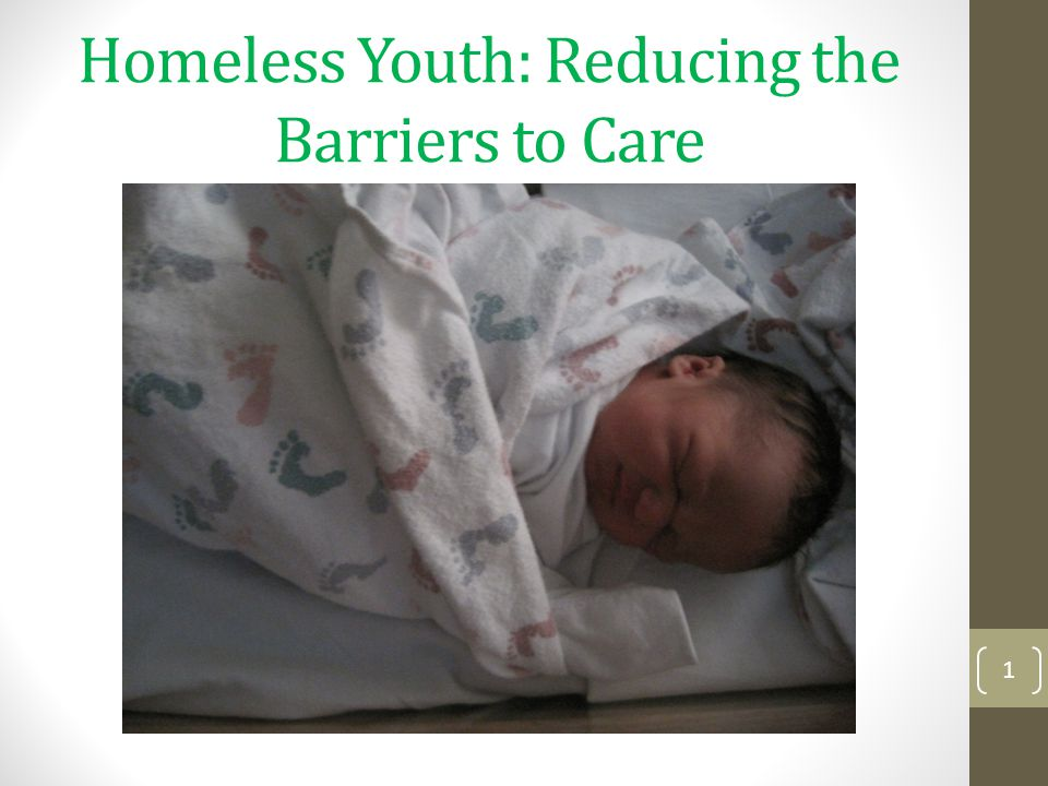 Homeless Youth: Reducing the Barriers to Care