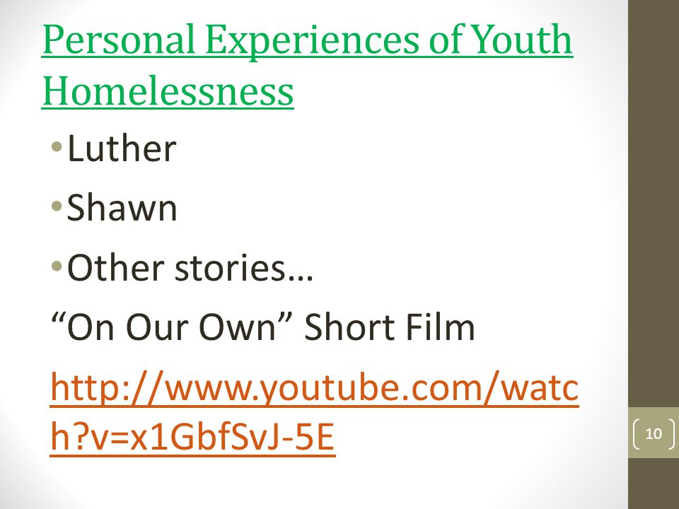 Personal Experiences of Youth Homelessness