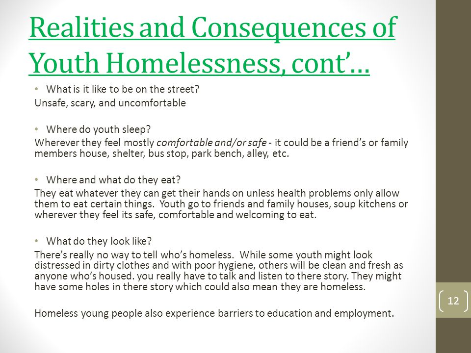 Realities and Consequences of Youth Homelessness, cont'…
