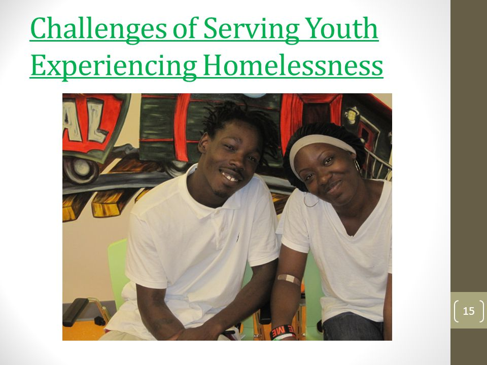 Challenges of Serving Youth Experiencing Homelessness