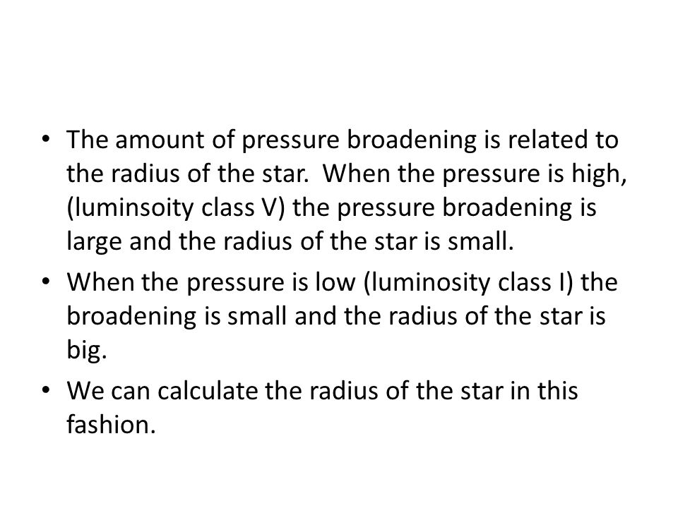 The amount of pressure broadening is related to the radius of the star