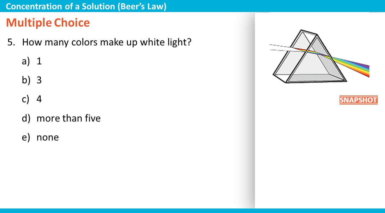 Multiple Choice How many colors make up white light 1 3 4