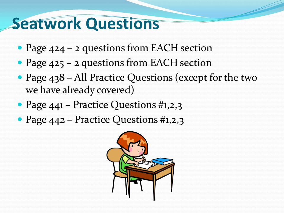 Seatwork Questions Page 424 – 2 questions from EACH section