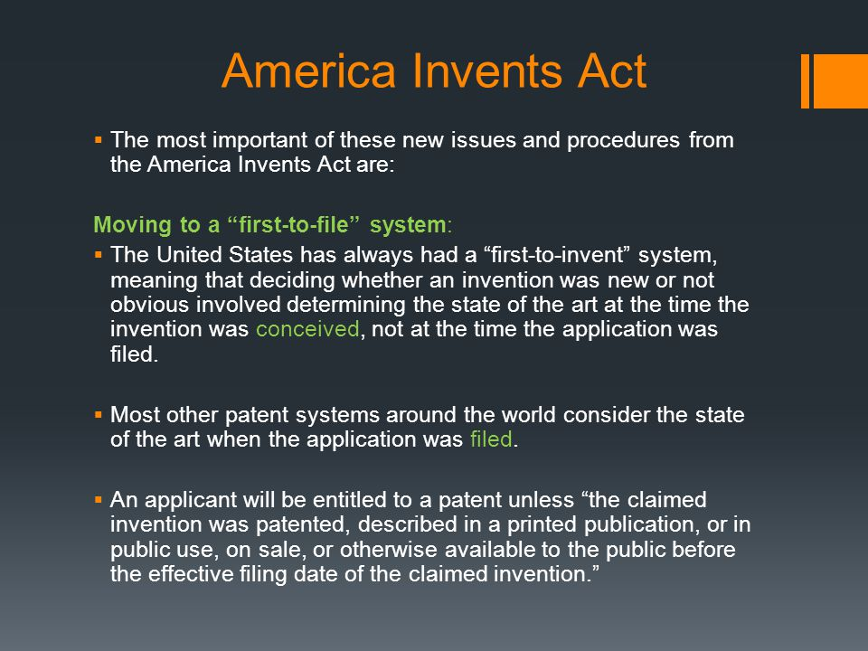 America Invents Act The most important of these new issues and procedures from the America Invents Act are: