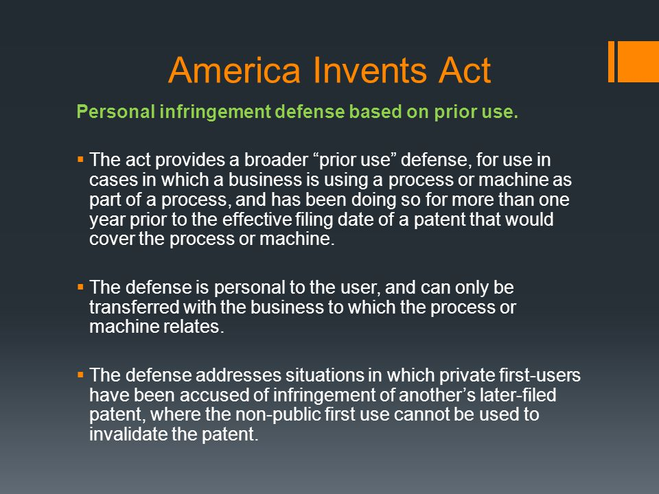 America Invents Act Personal infringement defense based on prior use.