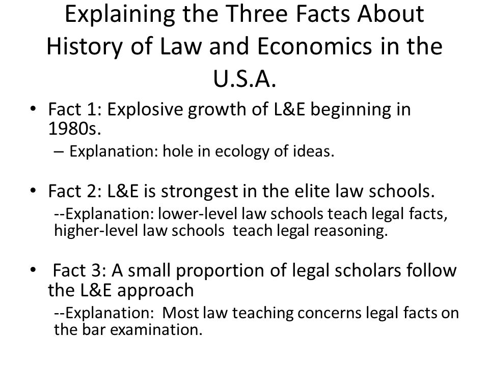 Explaining the Three Facts About History of Law and Economics in the U