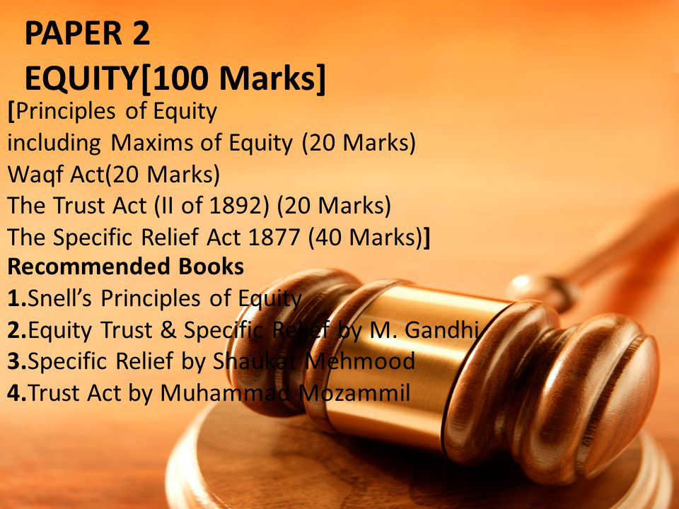 PAPER 2 EQUITY[100 Marks] [Principles of Equity including Maxims of Equity (20 Marks) Waqf Act(20 Marks)