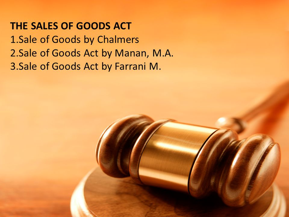 THE SALES OF GOODS ACT 1.Sale of Goods by Chalmers.