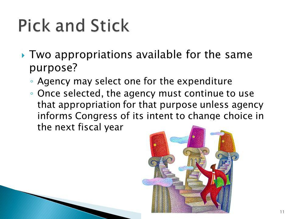 Pick and Stick Two appropriations available for the same purpose