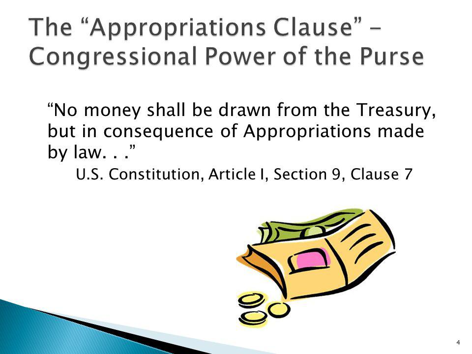 The Appropriations Clause -Congressional Power of the Purse