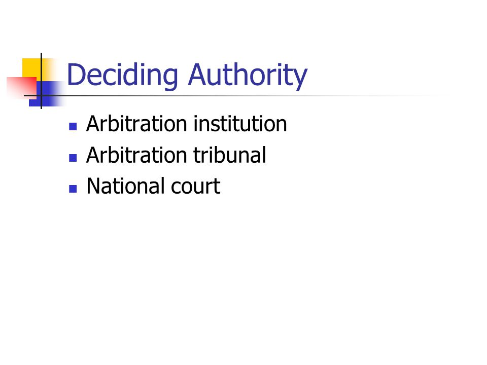 Deciding Authority Arbitration institution Arbitration tribunal