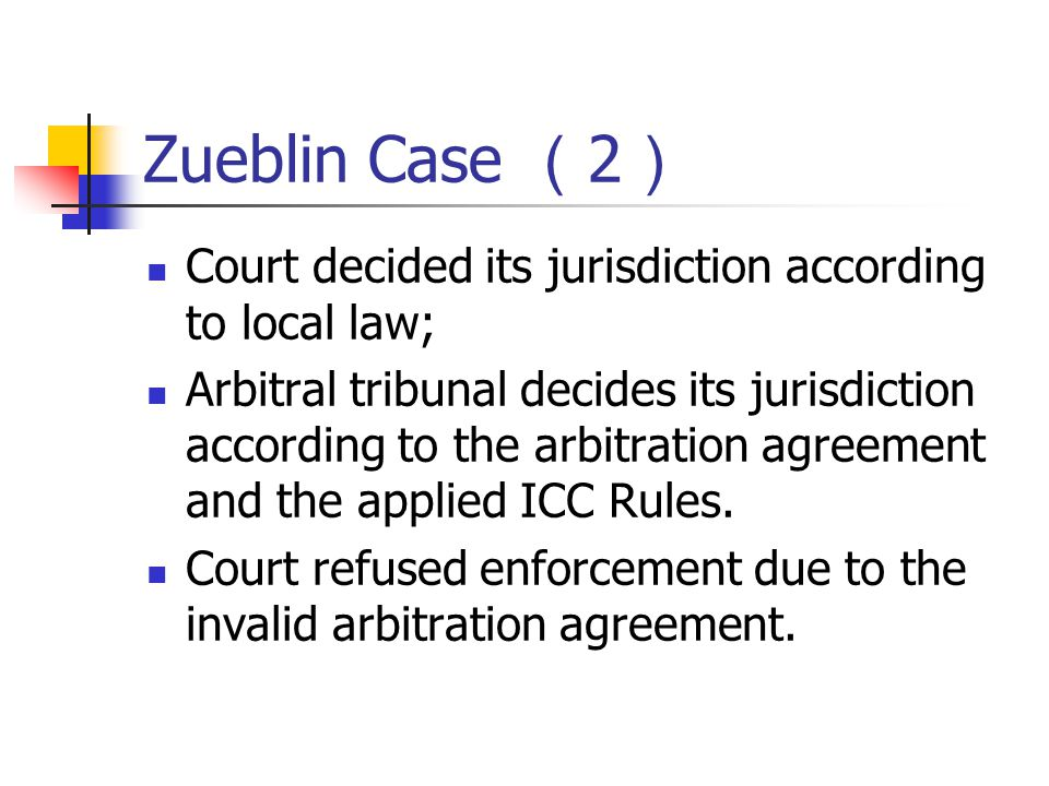 Zueblin Case (2) Court decided its jurisdiction according to local law;