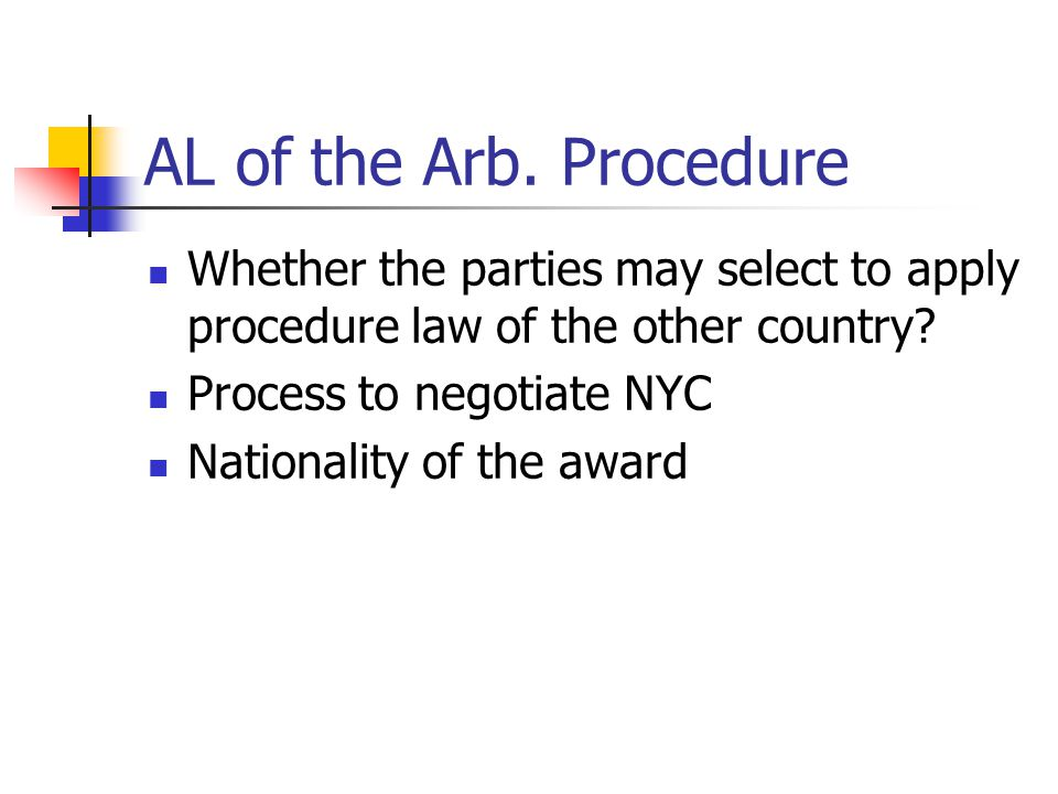 AL of the Arb. Procedure Whether the parties may select to apply procedure law of the other country