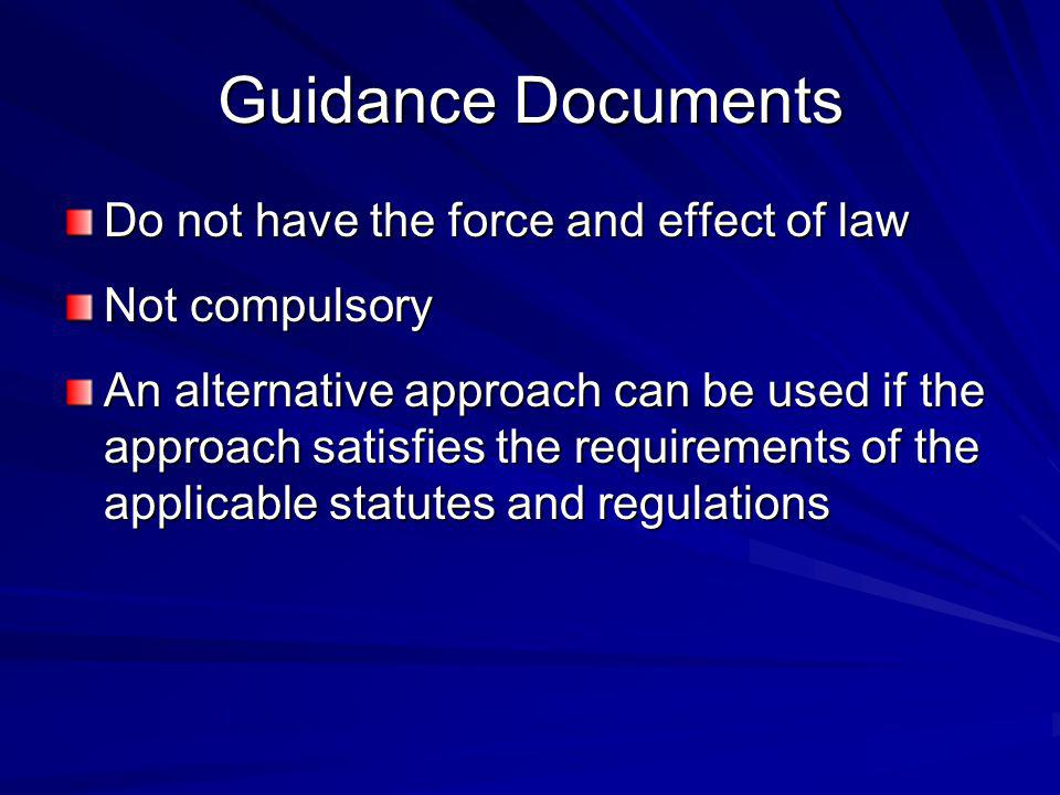 Guidance Documents Do not have the force and effect of law
