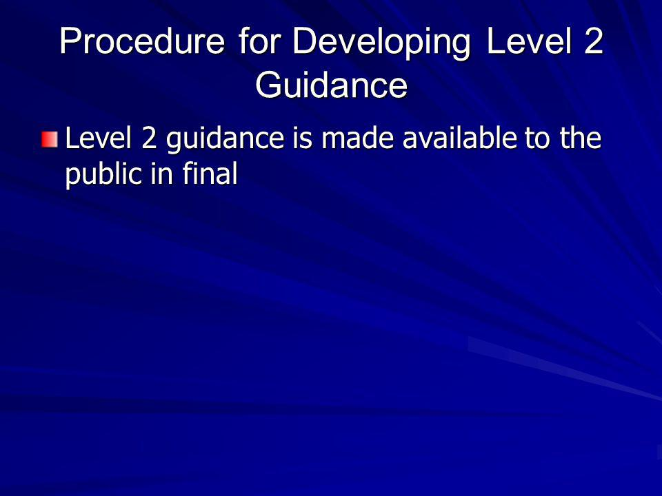 Procedure for Developing Level 2 Guidance