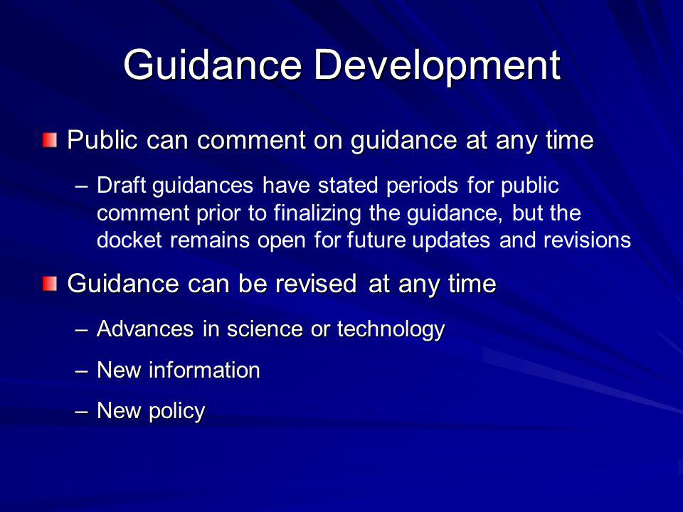 Guidance Development Public can comment on guidance at any time