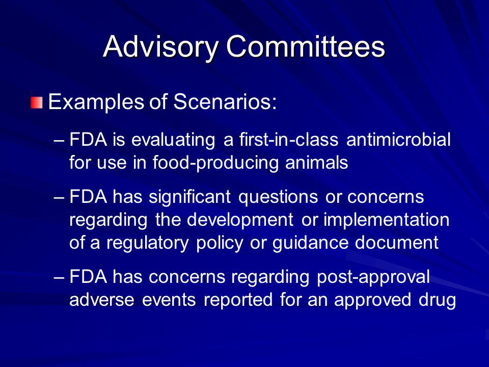 Advisory Committees Examples of Scenarios: