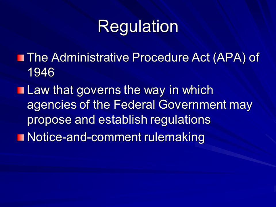 Regulation The Administrative Procedure Act (APA) of 1946