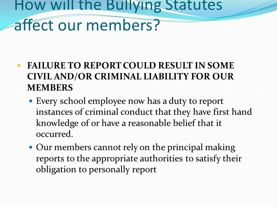 How will the Bullying Statutes affect our members
