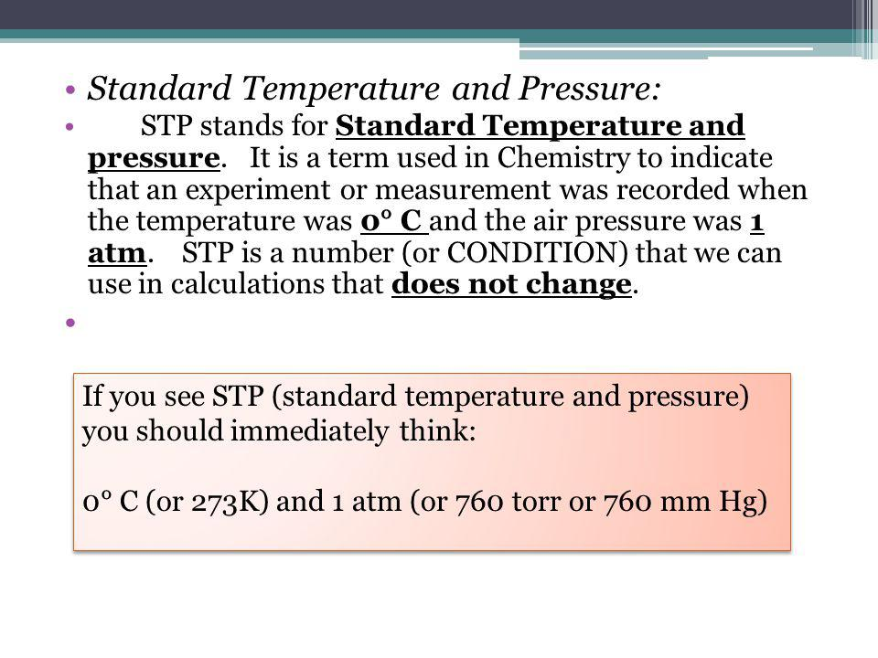 Standard Temperature and Pressure:
