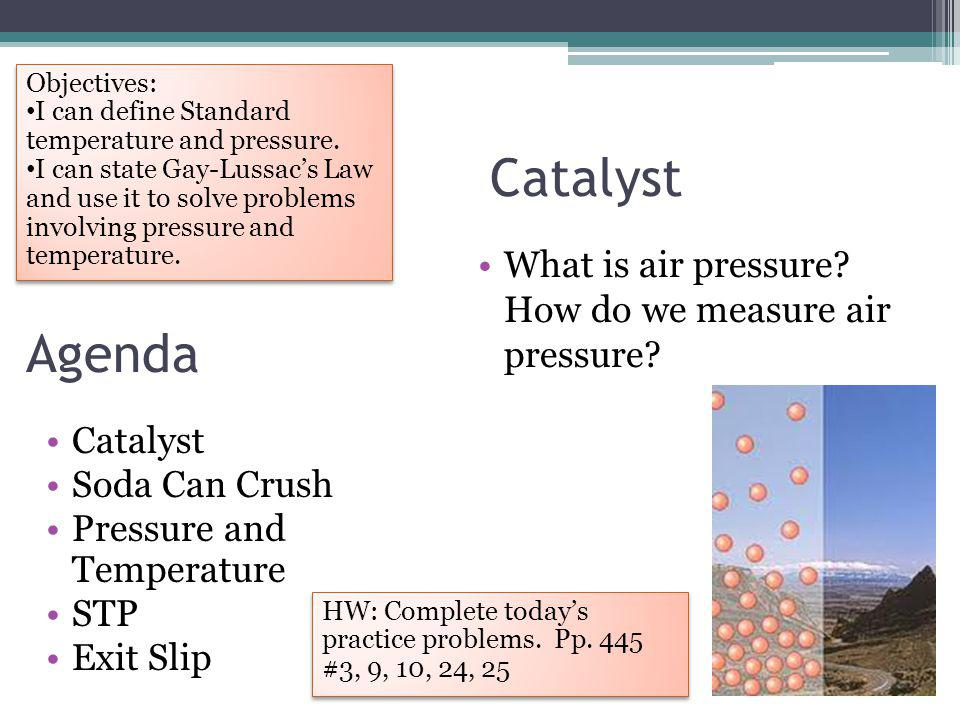 Catalyst Agenda What is air pressure How do we measure air pressure