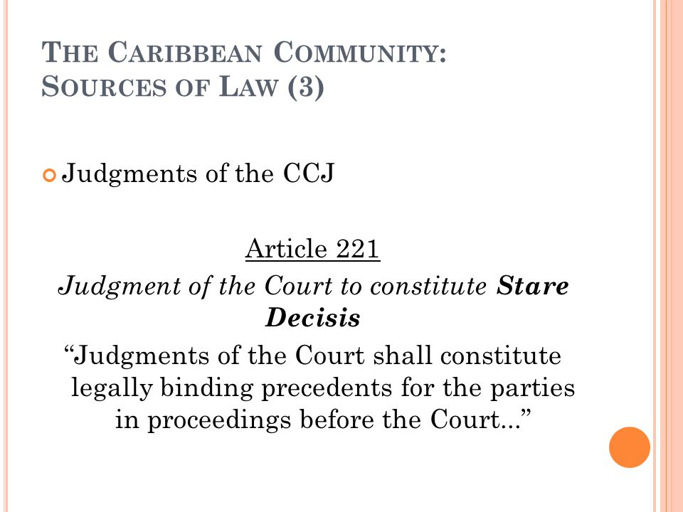 The Caribbean Community: Sources of Law (3)