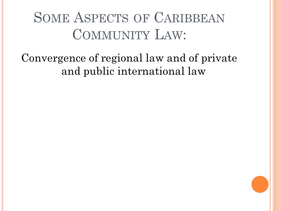 Some Aspects of Caribbean Community Law: